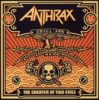 Anthrax the greater of two evils (317x320)